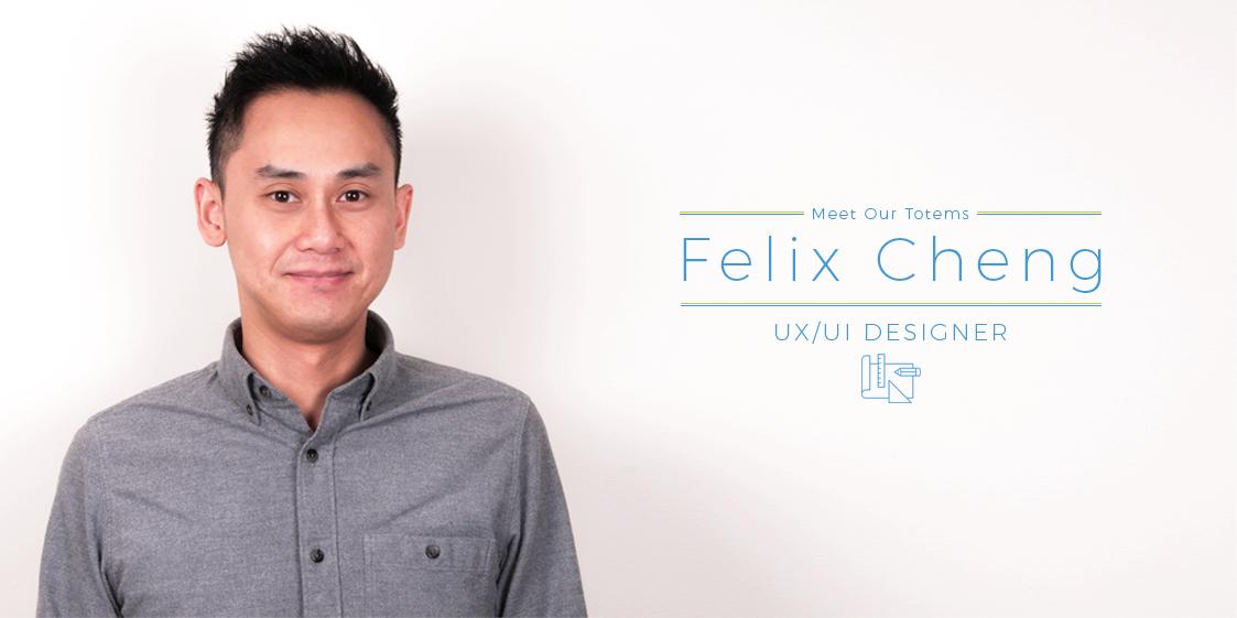 Meet our totems: UX/UI Designer Felix Cheng