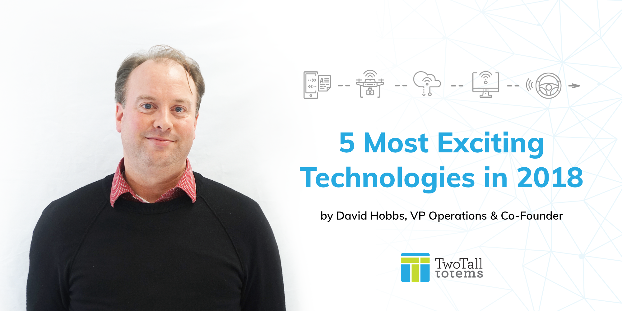 5 most exciting technologies in 2018
