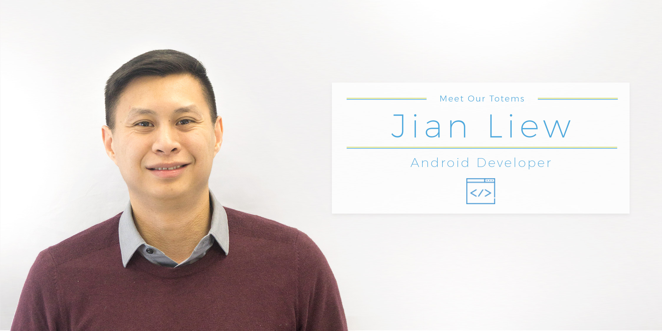Meet Our Totems – Jian