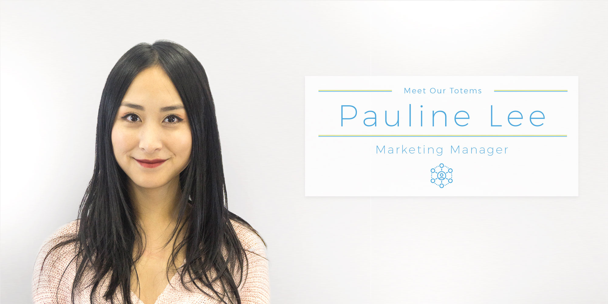 Meet Our Totems – Pauline
