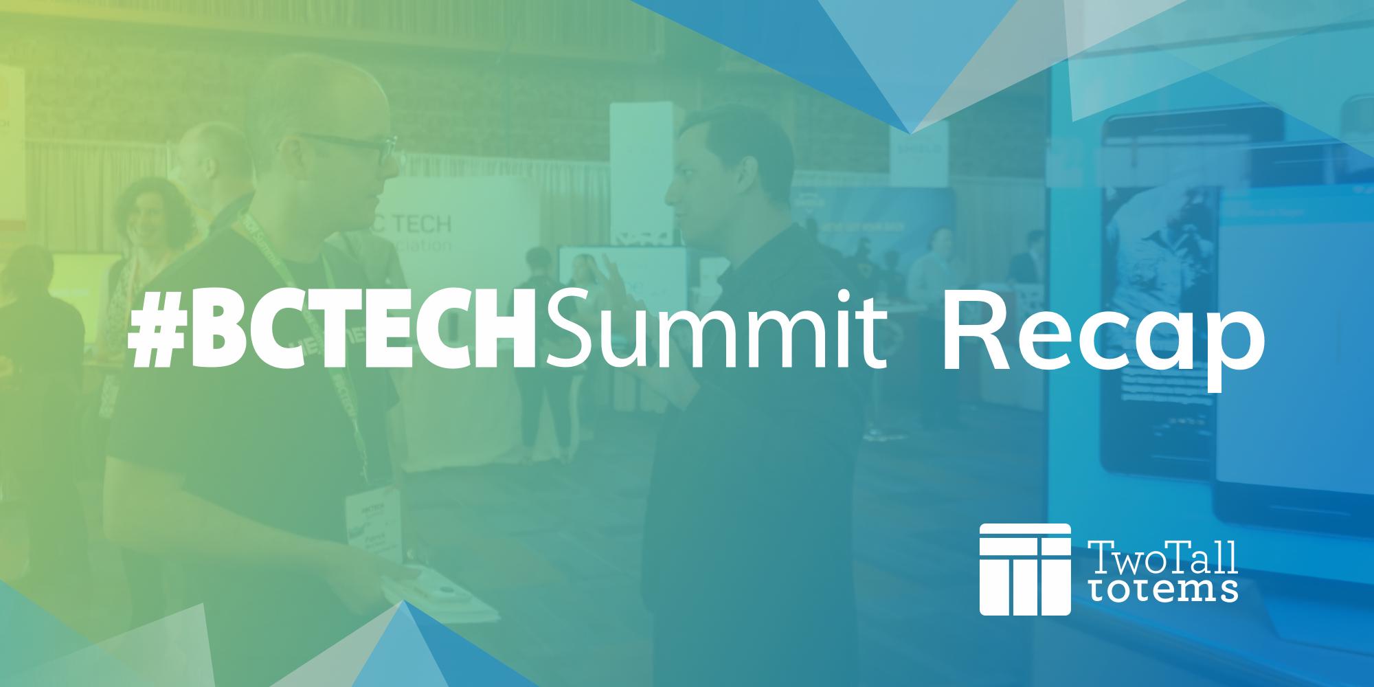 #BCTECH Summit recap
