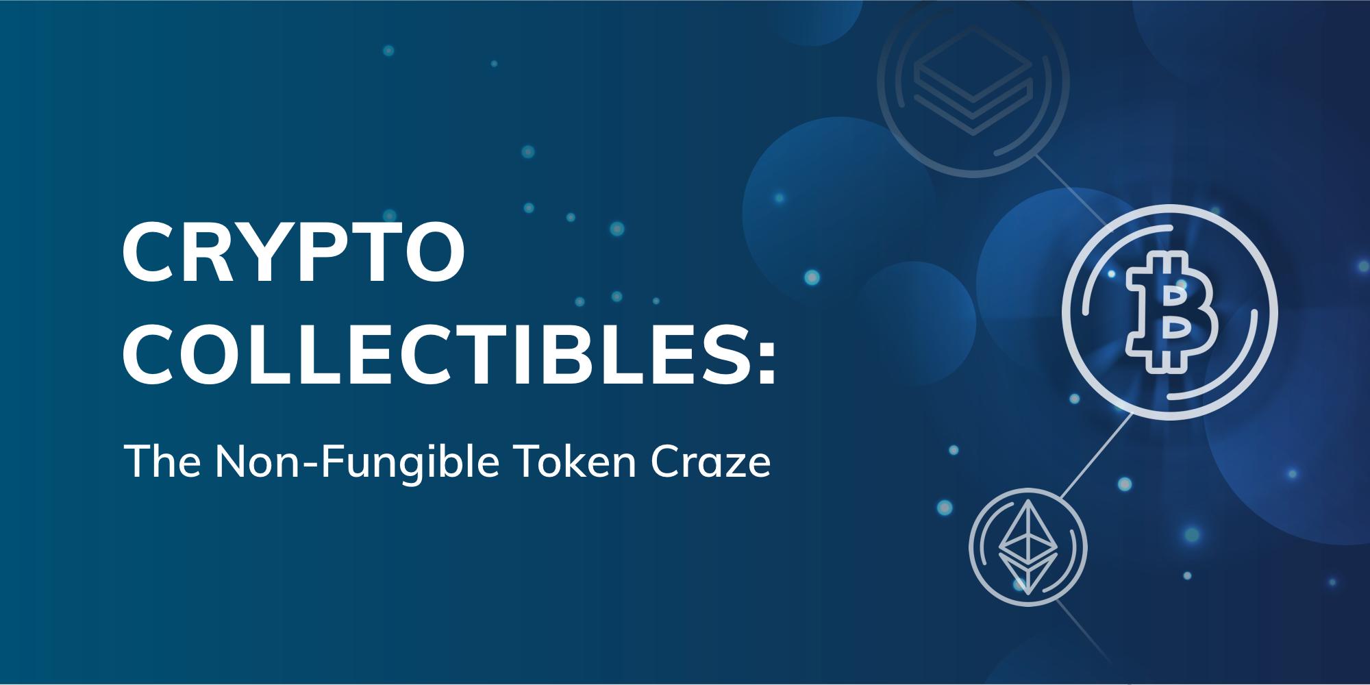 Blog image for Crypto Collectibles: The non-fungible token craze