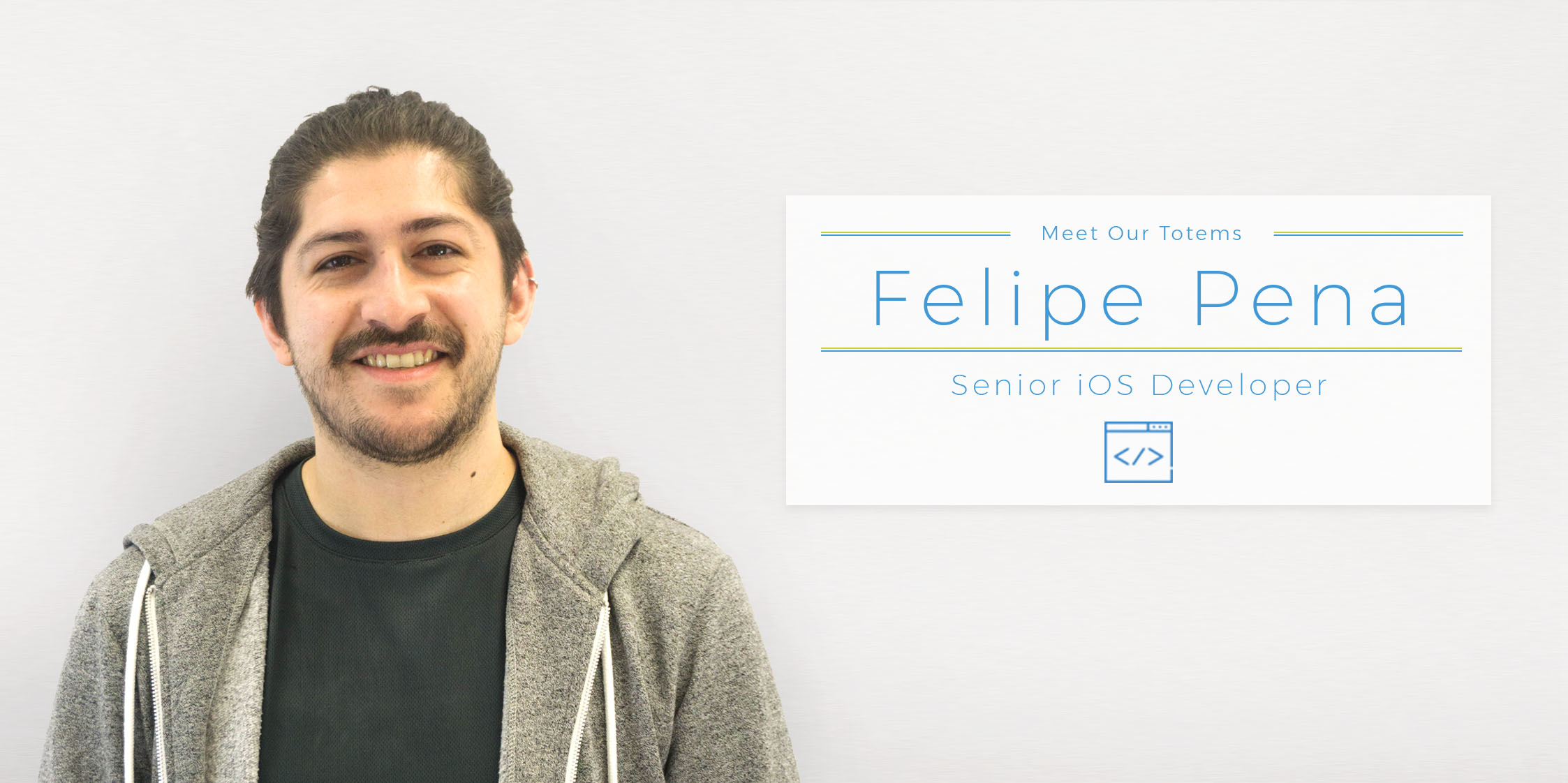 Meet Our Totems – Felipe