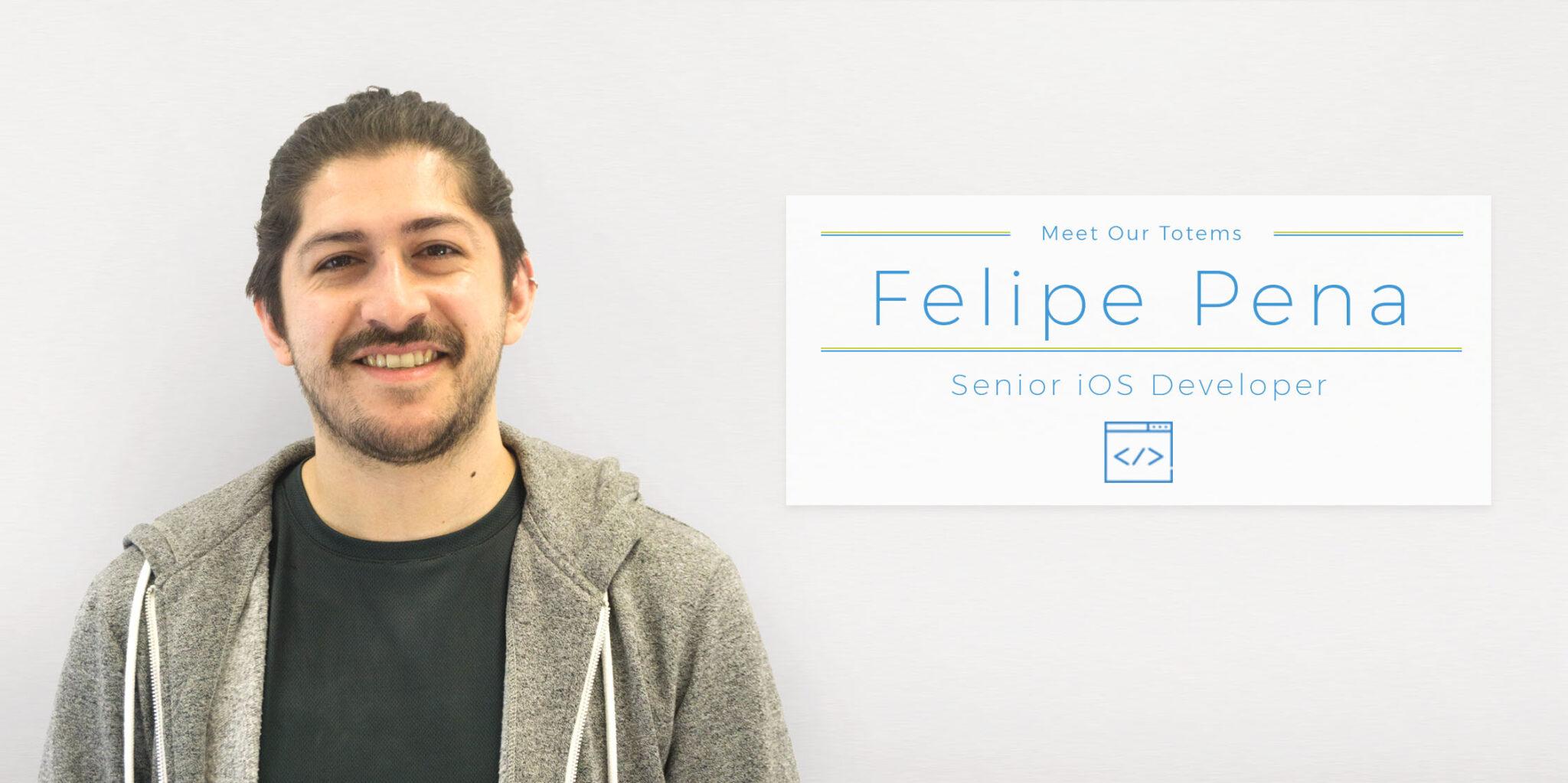 Meet Our Totems – Felipe