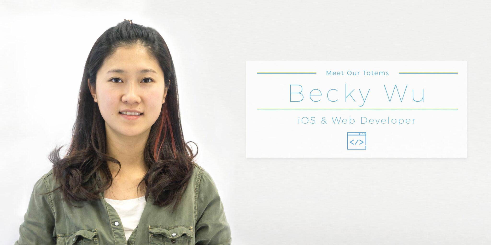 Meet our totems iOS & Web Developer Becky Wu