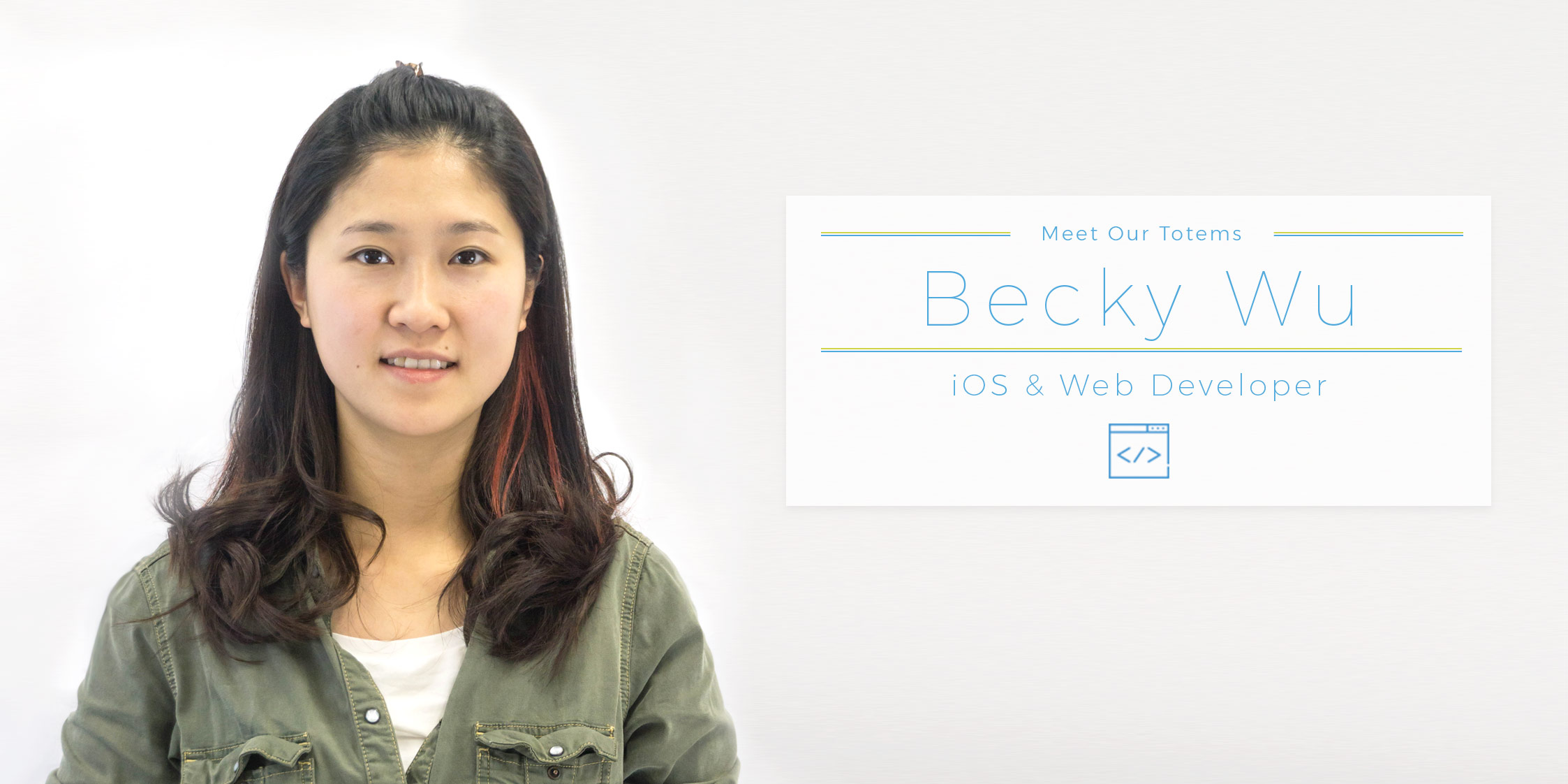 Meet our totems iOS & Web Developer Becky Wu